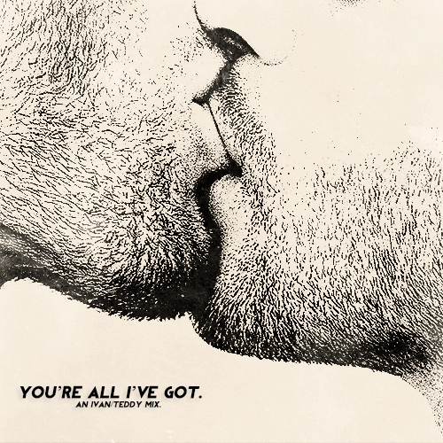 ( you're all i've got. )