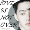 Love is not over