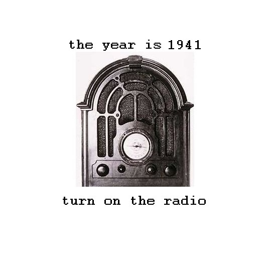 1941 on the radio [WWII music]