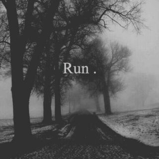run while you can.