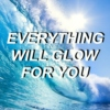 everything will glow for you