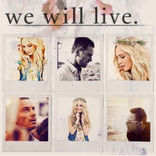 we will live.