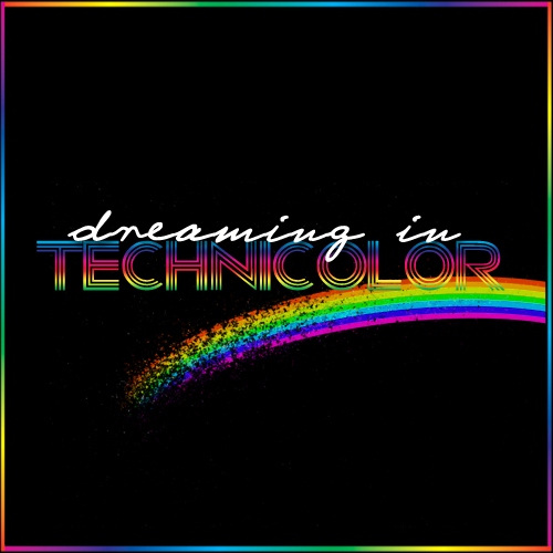 Dreaming in Technicolor