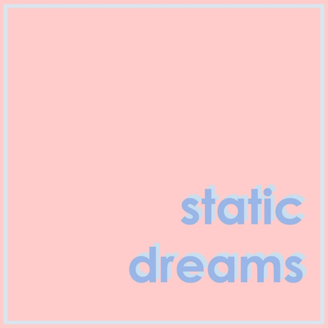 static dreams