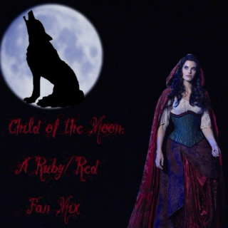 Child of the Moon: A Ruby/Red Fan Mix