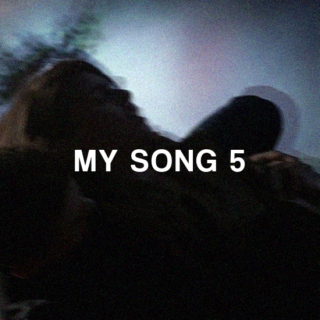 my song 5