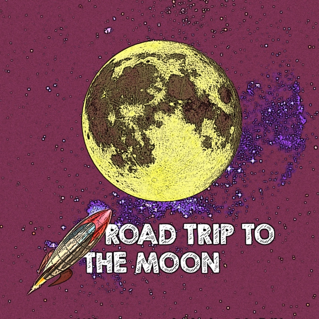 Road Trip to the Moon