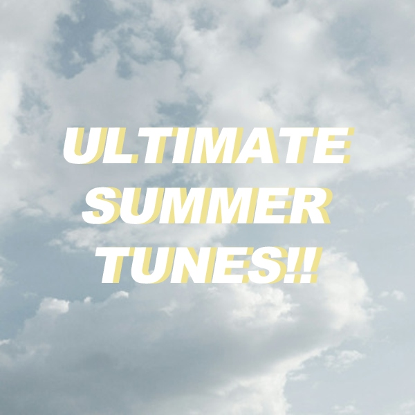 ultimate summer tunes!!