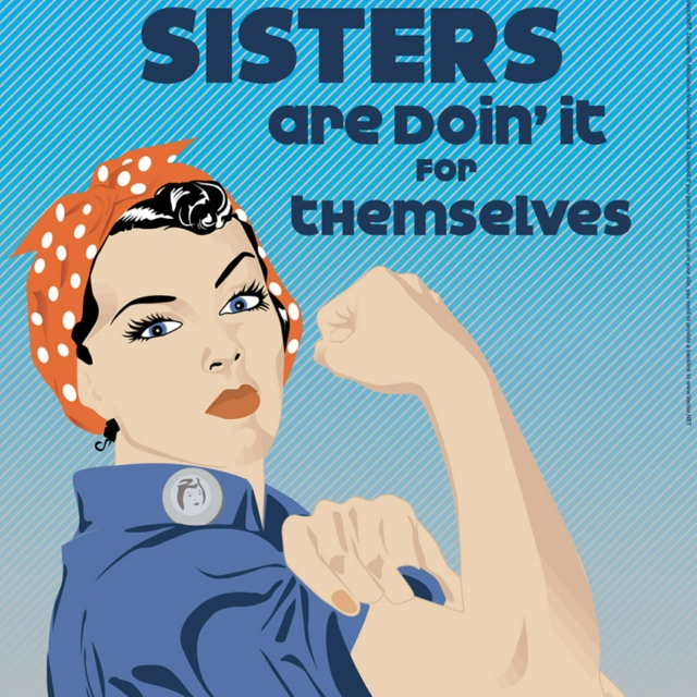 Sisters Are Doing It For Them Selves!