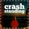 Crash Standing [for Persephone]