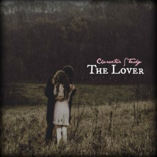 THE LOVER [a character study]