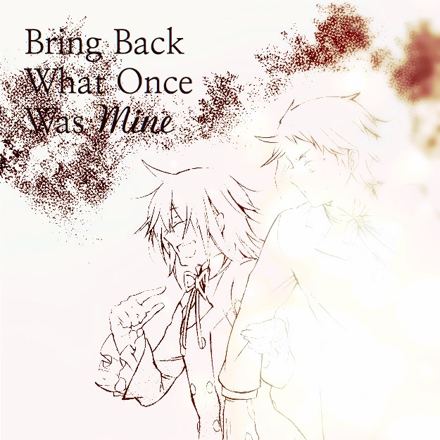 Bring Back What Once Was Mine