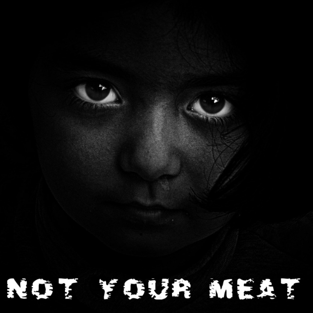 Not Your Meat