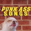 Punk Ass Songs