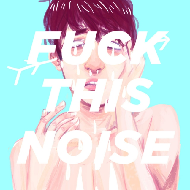 FUCK THIS NOISE