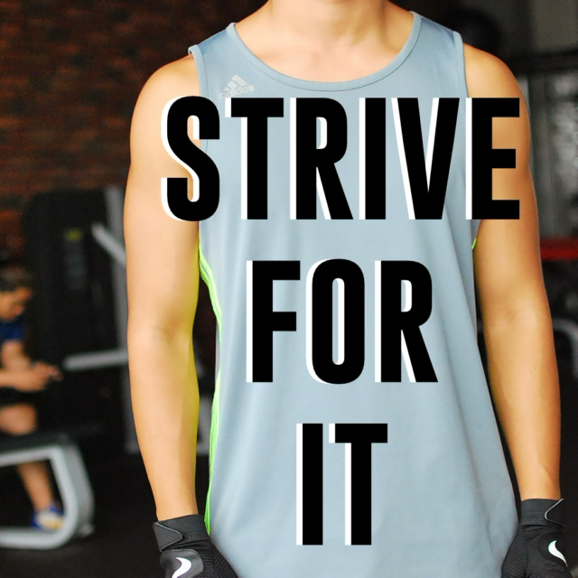 Strive For It