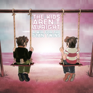The Kids Aren't Alright / stan twins