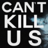 CAN'T KILL US