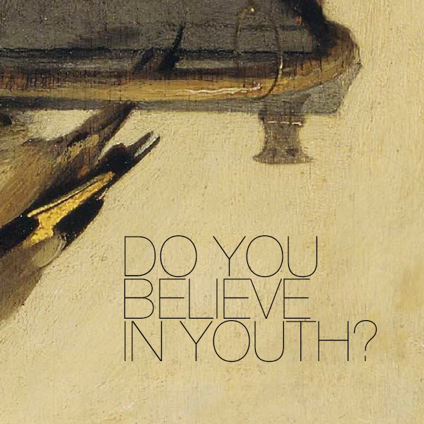 do you believe in youth?