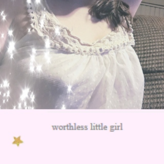 worthless little girl
