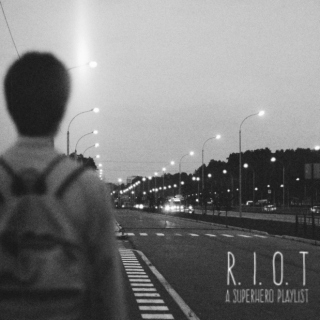 { R. I. O. T. } A Hero Playlist