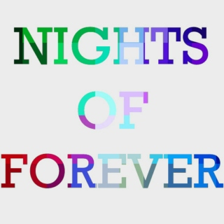 Nights of Forever.