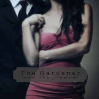 The Gardener and the flower