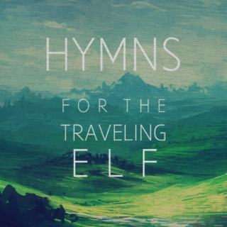 Hymns for the traveling Elf.