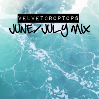 JUNE/JULY MIX