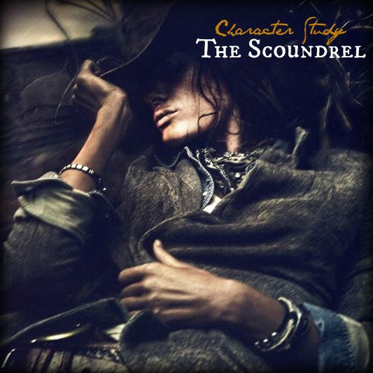 THE SCOUNDREL [a character study]