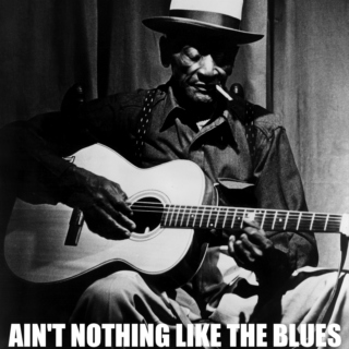 Ain't nothing like the Blues