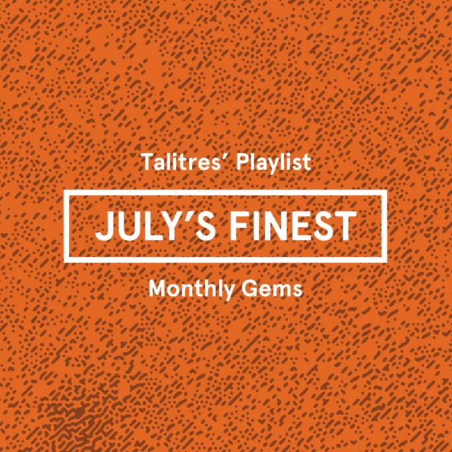 July's Finest (Talitres Monthly Mixtape)