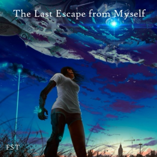 The Last Escape from Myself