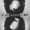 I am also a We