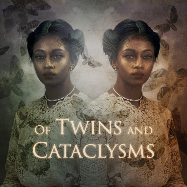 Of Twins and Cataclysms