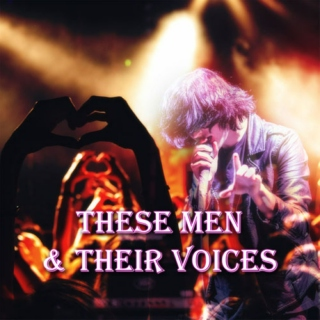 These Men & their Voices