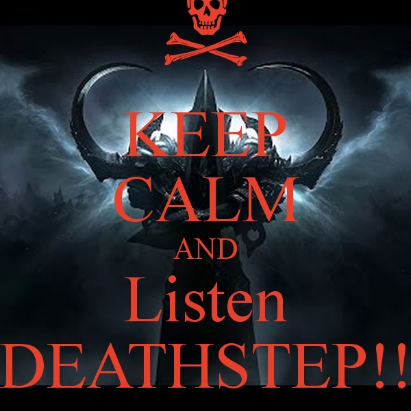 Deathstep is better #1