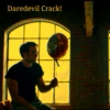 Daredevil Crack!