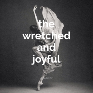 the wretched and joyful