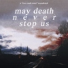 may death never stop us