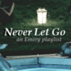 Never Let Go - An Emery Playlist