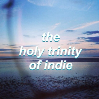 the holy trinity of indie