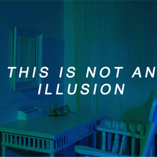 THIS IS (NOT) AN ILLUSION