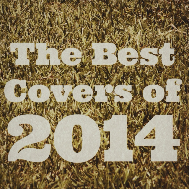 The Best Covers of 2014