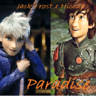 Paradise (Jack Frost x Hiccup)