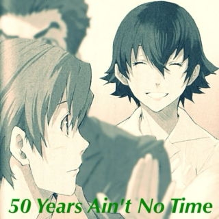 50 Years Ain't No Time