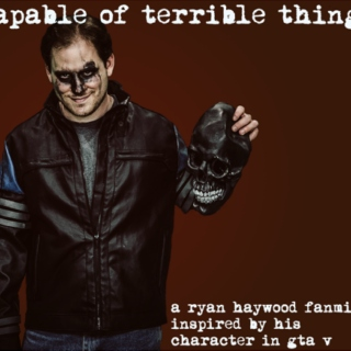 capable of terrible things