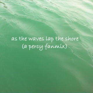 as the waves lap the shore