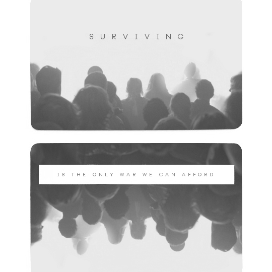 surviving (is the only war we can afford)