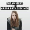 The Mystery of Margo Roth Specimen